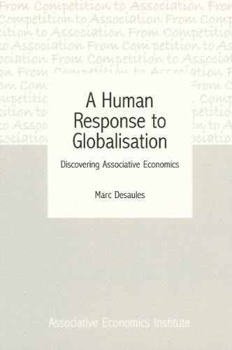A Human Response to Globalisation: Discovering Associative Economics pdf epub