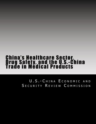 Chinas Healthcare Sector  Drug Safety  And The U S  China Trade In Medical Products