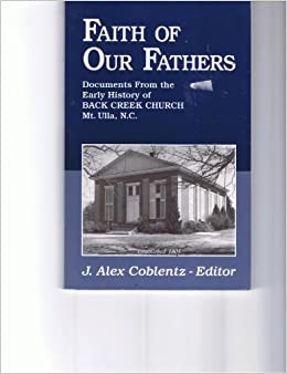 Faith of our fathers: Documents from the early history of Back Creek Church, Mount Ulla, N.C