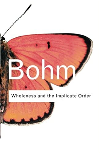 Wholeness And The Implicate Order Routledge Classics Amazon Co Uk
