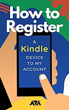 How to Register a Kindle Device to my Account: Step-by ...