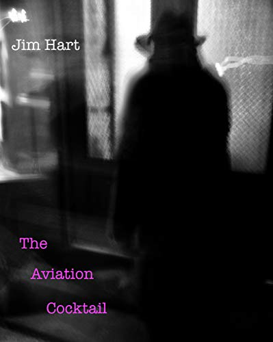 The Aviation Cocktail (Harry Parker Mystery Series Book 2) by [Hart, Jim]
