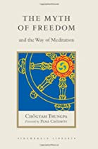 The Myth of Freedom and the Way of Meditation (Shambhala Library)