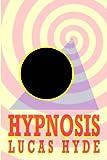 Hypnosis, Lucas Hyde, 141169256X