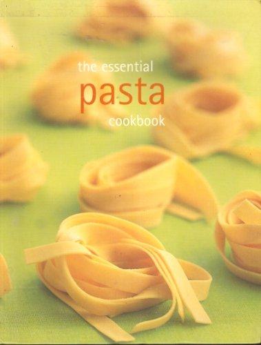 The Essential Pasta Cookbook