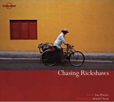 Chasing Rickshaws (Lonely Planet Pictorial)