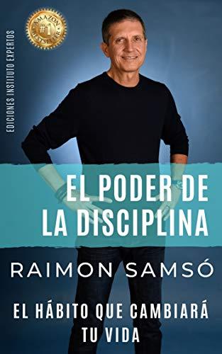 El Poder De La Disciplina El Hábito Que Cambiará Tu Vida Poder Infinito Nº 2 Spanish Edition