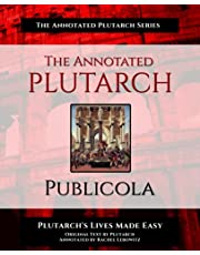 The Annotated Plutarch - Publicola: Plutarch's Lives Made Easy (The Annotated Plutarch Series)