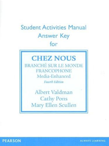 (Sam Answer Key for Chez Nous: Branche Sur Le Monde Francophone, Media -Enhanced Version)