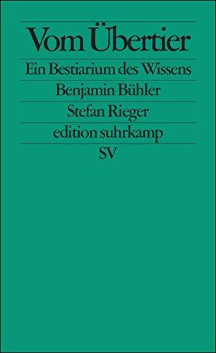 Vom Übertier: Ein Bestiarium des Wissens (edition suhrkamp)