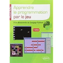Apprendre Programmation Par Jeu:découverte Langage Python 3 2e Éd