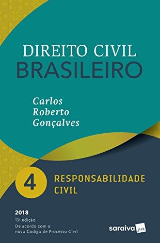 Direito Civil Brasileiro. Responsabilidade Civil - Volume 4