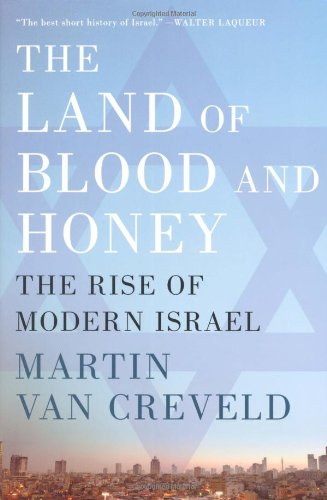 The Land of Blood and Honey: The Rise of Modern Israel (In The Land Of Blood And Honey)