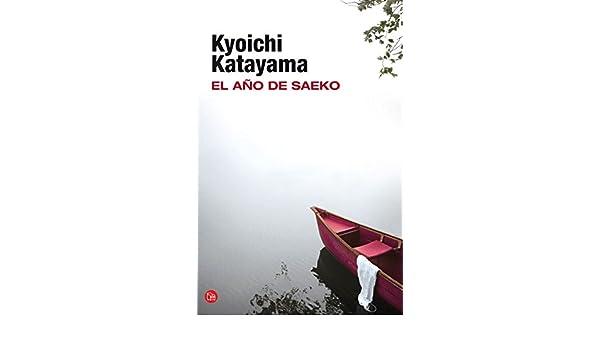 El año de Saeko: Kyoichi; Porta, Lourdes (tr.) Katayama: 9788466326117: Amazon.com: Books