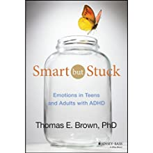 Smart but Stuck: Emotions in Teens and Adults with ADHD Audiobook by Thomas E. Brown Narrated by Joe Bronzi