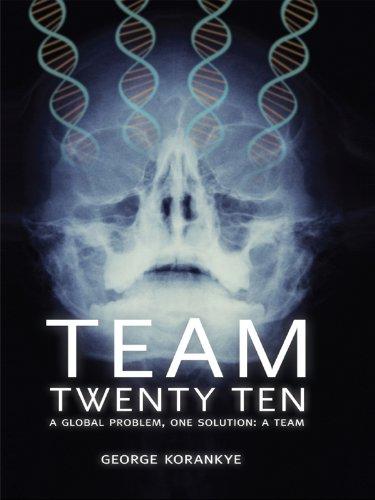 Team Twenty Ten. A Global Problem, One Solutio. A TEAM