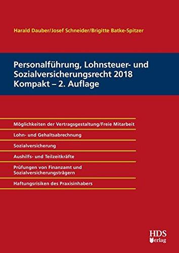 Personalführung, Lohnsteuer- und Sozialversicherungsrecht 2018 Kompakt Taschenbuch – 15. Februar 2018 Harald Dauber Josef Schneider Brigitte Batke-Spitzer Personalführung