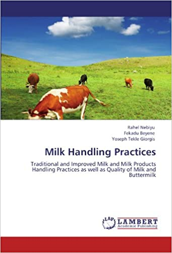 Milk Handling Practices: Traditional and Improved Milk and Milk Products Handling Practices as well as Quality of Milk and Buttermilk