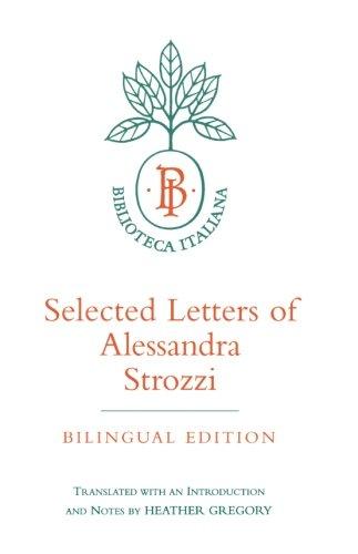 Selected Letters of Alessandra Strozzi, Bilingual edition (Biblioteca Italiana)