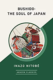 Bushido: The Soul of Japan (AmazonClassics Edition) (English Edition)
