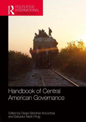 Download Handbook of Central American Governance (Routledge International Handbooks) Pdf
