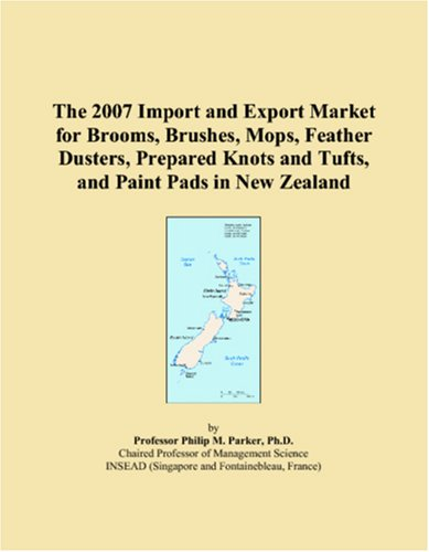 Download The 2007 Import and Export Market for Brooms, Brushes, Mops, Feather Dusters, Prepared Knots and Tufts, and Paint Pads in New Zealand ePub fb2 book