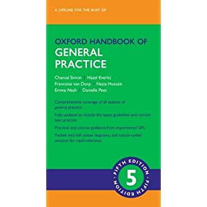 Oxford Handbook of General Practice (Oxford Medical Handbooks) Flexibound – 16 Jun. 2020
