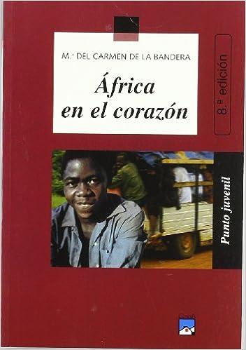 África en el corazón (Punto Juvenil): Amazon.es: María Carmen de la Bandera: Libros