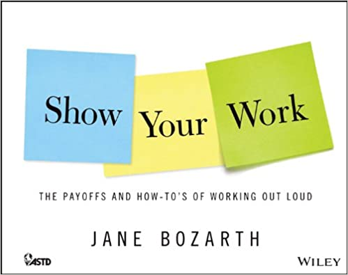 Show Your Work by Jane Bozarth