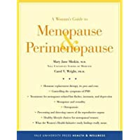 A Woman's Guide to Menopause and Perimenopause (Yale University Press Health & Wellness)