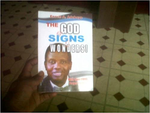 The God of Signs & Wonders! (With Over 1000 Prayer Points