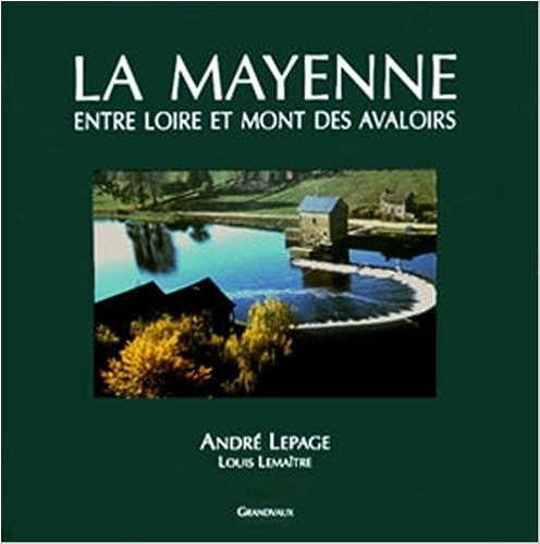 LA MAYENNE ENTRE LOIRE ET MONT DES AVALOIRES
