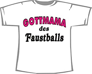 Gottmama des Faustballs; T-Shirt weiß, Gr. L
