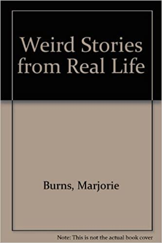 Weird Stories From Real Life Marjorie Burns  Amazon Com Books