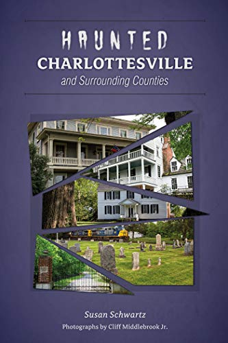 Haunted Charlottesville and Surrounding ()