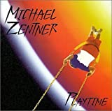 Playtime by Michael Zentner (1995-05-15)