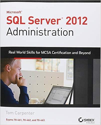 Microsoft SQL Server 2012 Administration: Real-World Skills