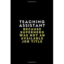 Teaching Assistant Because Superhero Was Not An Available Job Title: Customised Journal Note Book