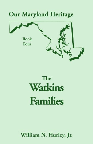 The Watkins families: Being primarily an account of the ancestors and descendants of Jeremiah Watkins of Maryland, 1743-1833 (Our Maryland heritage)