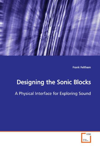 Designing the Sonic Blocks: A Physical Interface for Exploring Sound