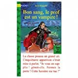 Bon sang, le professeur est un vampire !