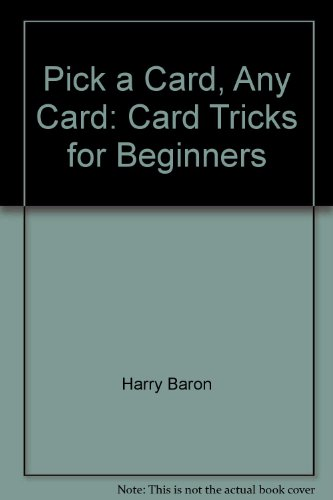 Pick A Card, Any Card: Card Tricks For Beginners