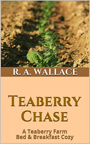 Teaberry Chase (A Teaberry Farm Bed & Breakfast Cozy Book 21) by [Wallace, R. A.]