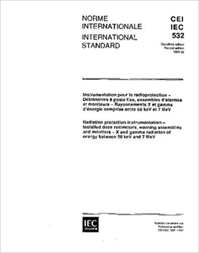 IEC 60532 Ed. 2.0 b:1992, Radiation protection ...