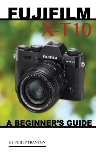 Fujifilm X-T10: A Beginner