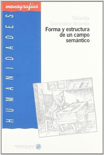 Forma Y Estructura De Un Campo Semántico A Propósito De La