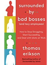 Surrounded By Bad Bosses ( and lazy employees )