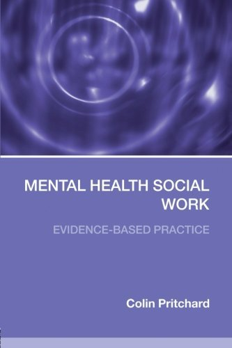 Mental Health Social Work: Evidence-Based Practice (Social Work Skills)