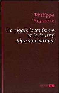 La cigale lacanienne et la fourmi pharmaceutique par Philippe Pignarre