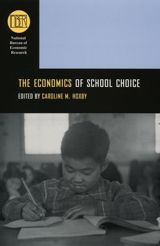 The Economics of School Choice (National Bureau of Economic Research Conference Report)